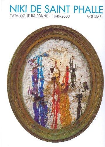 Niki de Saint Phalle: Catalogue Raisonne Volume 1 (English and French Edition): Parente, Janice; ...
