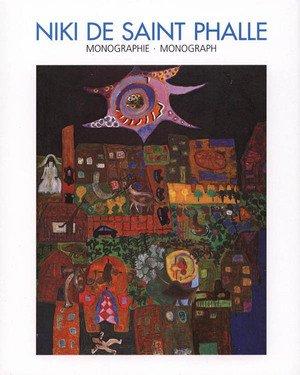 Niki de Saint Phalle: Mongoraphy Volume 1: Michel De Grece;