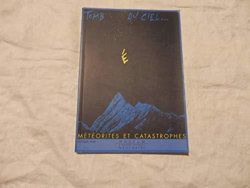 9782940041022: Tombé du ciel, météorites et catastrophes