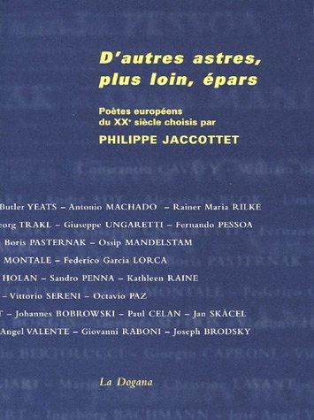 9782940055517: D'autres astres, plus loin, épars : Poètes européens du XXe siècle