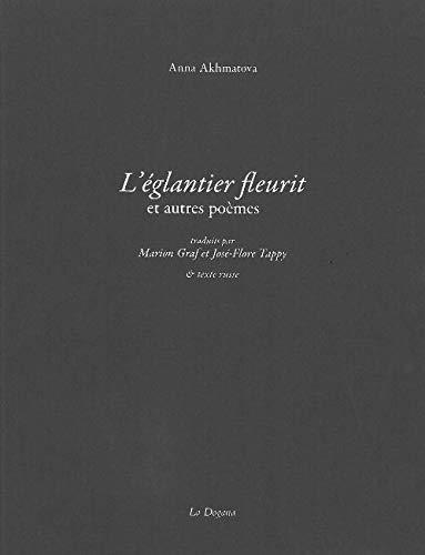 9782940055654: L'églantier fleurit et autres poèmes : Edition bilingue français-russe (Poésie)