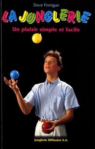 9782940065011: La jonglerie, un plaisir simple et facile