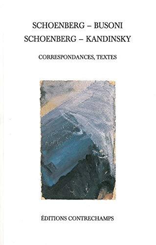 9782940068067: Schoenberg - Busoni, Schoenberg - Kandinsky : Correspondances, textes