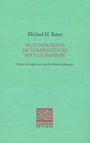 9782940068388: Huit portraits de compositeurs sous le nazisme