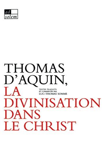 9782940090242: Thomas d'Aquin, la divinisation dans le Christ