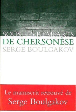 Sous les remparts de chersonese (French Edition): Serge Boulgakov