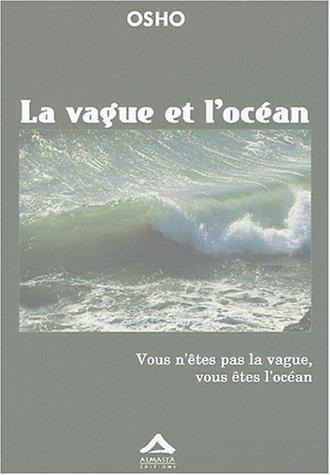 Vague et ocean vous n'etes pas la vague vous etes l'ocean: Osho Rajneesh