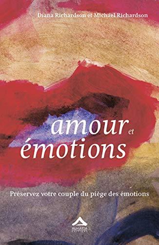 9782940095285: Amour et émotions : Préservez votre couple du piège des émotions