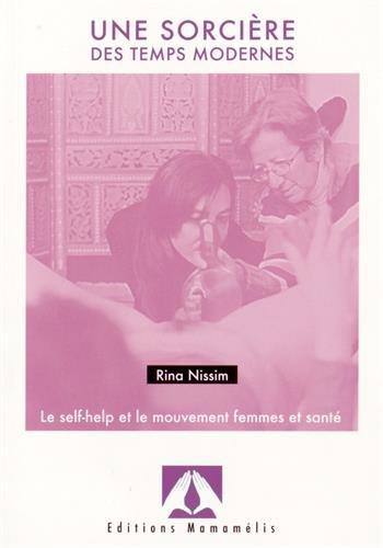 9782940116102: Une sorci�re des temps modernes : Le self-help et le mouvement femmes et sant�
