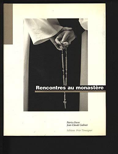 Rencontres au monastère: Favre, Patrice / Gadmer, Jean-Claude