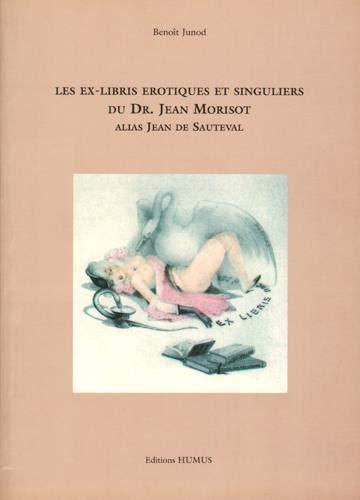 9782940127054: Les Ex-Libris Érotiques et Singuliers du Dr. Jean Morisot