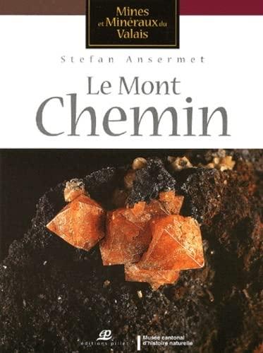 9782940145287: Mines et minéraux du Valais : Le Mont Chemin