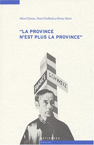 9782940146345: La province n'est plus la province : Les relations culturelles franco-suisses à l'épreuve de la Seconde Guerre mondiale (1935-1950)