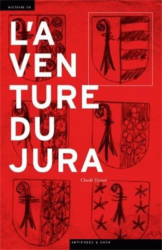 AVENTURE DU JURA -L-: HAUSER CLAUDE