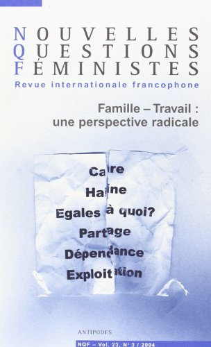 FAMILLE TRAVAIL UNE PERSPECTIVE RADICAL: COLLECTIF VOL 23 N 3
