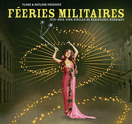 9782940152124: Feeries Militaires - 1515-2015 : 5 Siecles de Resistance Heroique