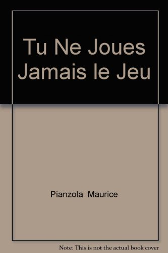 9782940159260: Tu Ne Joues Jamais le Jeu