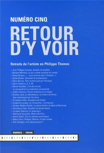 9782940159512: Retour d'y voir, N° 5 : Retraits de l'artiste en Philippe Thomas