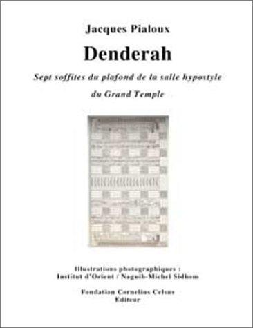 DENDERAH : SEPT SOFFITES DU PLAFOND DE LA SALLE HYPOSTYLE DU GRAND TEMPLE: PIALOUX, JACQUES