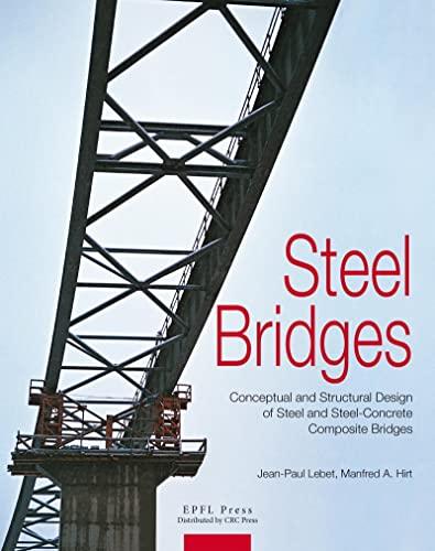 Steel Bridges. Conceptual ans structural design of: Jean-Paul Lebet; Manfred