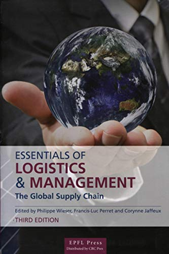 Essentials of logistics and management - the global supply chain. (French Edition): Perret Francis