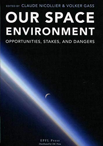 9782940222889: Our Space Environment, Opportunities, Stakes and Dangers
