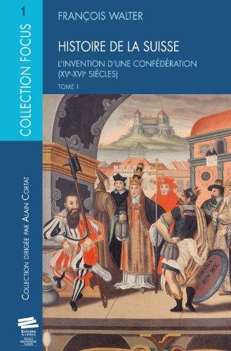 9782940235490: Histoire de la Suisse : Tome 1, L'Invention d'une conf�d�ration (XVe-XVIe si�cles)