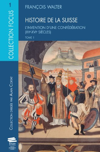 9782940235490: Histoire de la Suisse T1. l Invention d une Confederation (Xve-Xvie S Iecles)