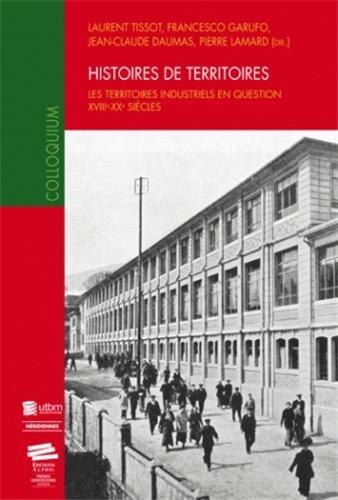 9782940235551: Histoires de territoires. Les territoires industriels en question, XVIIIe - XXe si�cles