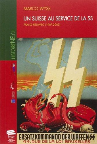 9782940235599: Un Suisse au service de la SS : Franz Riedweg, 1907-2005