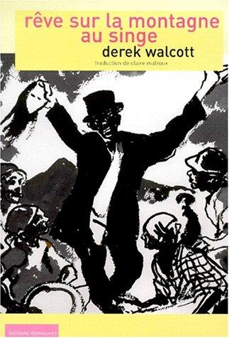 Rêve sur la montagne au singe. Illustrations: Walcott,Derek.
