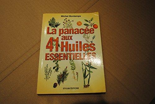 9782940250219: La panacée aux 41 huiles essentielles
