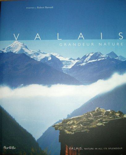 9782940254101: Valais Grandeur Nature [Hardcover] Robert Barradi
