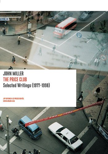 9782940271054: John Miller: The Price Club: Selected Writings 1977-1998 (Positions Book)