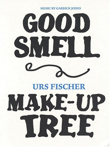 Urs Fischer - Good Smell. Make-Up Tree. Music By Garrick Jones