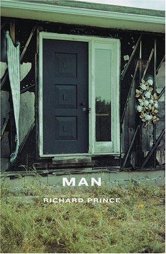 Richard Prince: Man: Prince, Richard