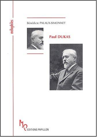 9782940310012: Paul Dukas ou Le musicien-sorcier