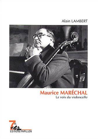 9782940310166: Maurice Maréchal : La voix du violoncelle