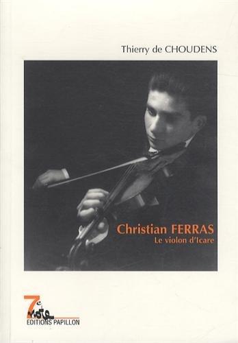 9782940310203: Christian Ferras : Le violon d'Icare