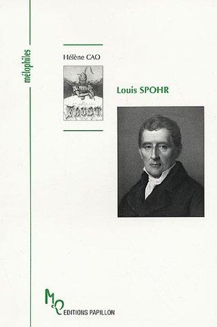9782940310289: Louis Spohr ou le don d'être heureux