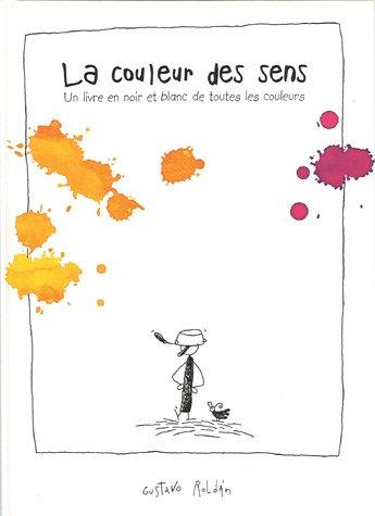 9782940317332: La couleur des sens : Un livre en noir et blanc de toutes les couleurs