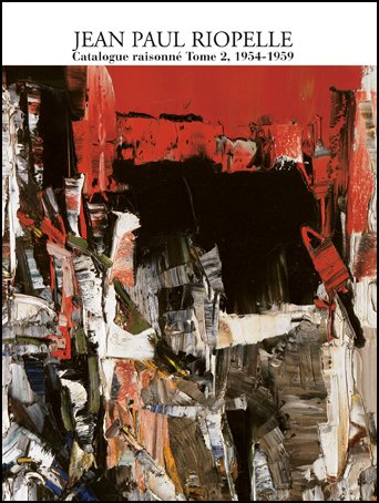 JEAN PAUL RIOPELLE: Catalogue Raisonne Tome 2: Riopelle, Yseuit; Riopelle,