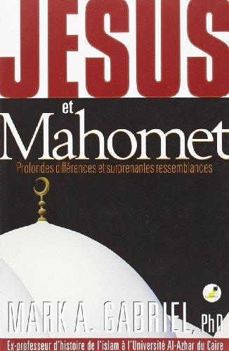 9782940335206: Jésus et Mahomet : Profondes différences et surprenantes ressemblances