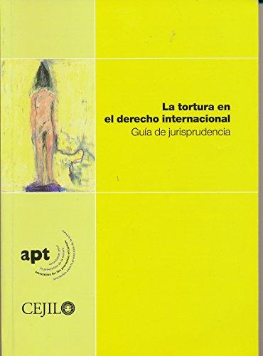9782940337286: La Tortura En El Derecho Internacional: Guia De Jurisprudencia