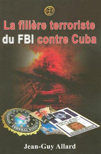 9782940342198: La fili�re terroriste du FBI contre Cuba