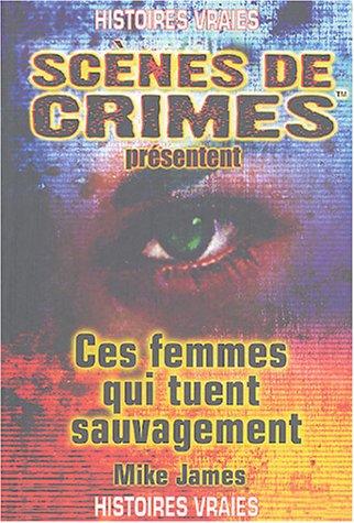 9782940349036: Ces femmes qui tuent sauvagement (French Edition)