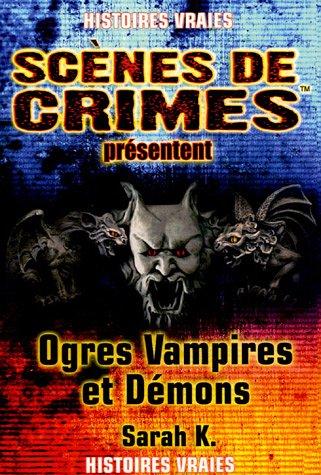 Ogres, vampires et démons : Quand la: Sarah K