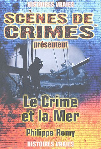 9782940349111: Le Crime et la Mer : A travers le temps