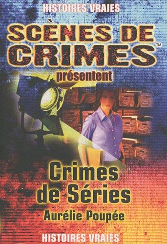 9782940349593: Crimes de s�ries : Ou comment les s�ries polici�res am�ricaines s'inspirent de faits r�els, Histoires vraies