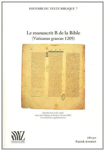 9782940351053: Le manuscrit B de la Bible (Vaticanus graecus 1209) : Introduction au fac-similé. Actes du Colloque de Genève (11 juin 2001). Contributions supplémentaires